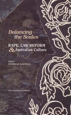 Balancing the Scales: Rape, Law Reform, and Australian Culture