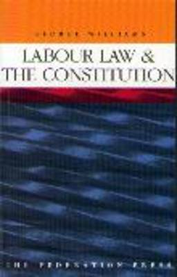 Labour Law and the Constitution