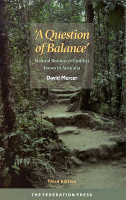 A Question of Balance: Natural Resources Conflict Issues in Australia