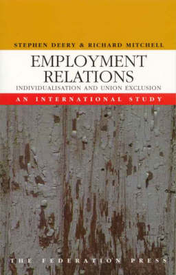 Employment Relations: Individualisation and Union Exclusion - An International Study