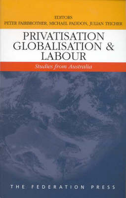 Privatisation, Globalisation and Labour: Studies from Australia