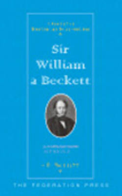 Sir William a'Beckett: First Chief Justice of Victoria 1852-1857