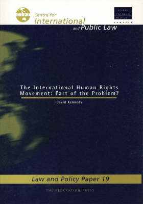 The International Human Rights Movement: Part of the Problem?