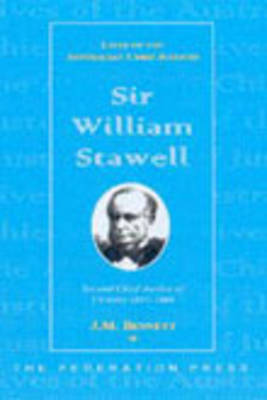 Sir William Stawell: Second Chief Justice of Victoria, 1857-1886