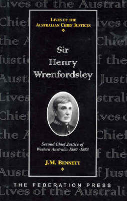 Sir Henry Wrenfordsley: Second Chief Justice of Western Australia, 1880-1883