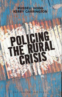 Policing the Rural Crisis