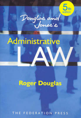 Douglas and Jones's Administrative Law: Commentary and Materials