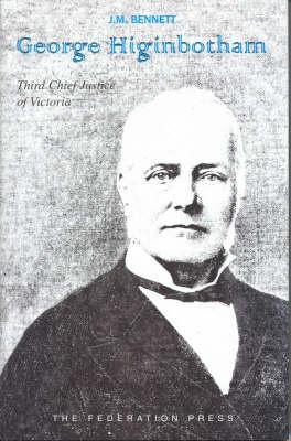 George Higinbotham: Third Chief Justice of Victoria