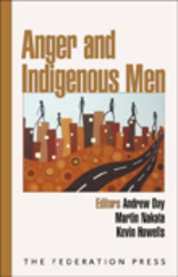 Anger and Indigenous Men: Understanding and Responding to Violent Behaviour