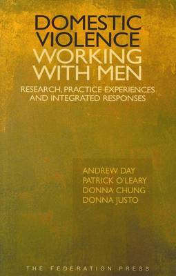 Domestic Violence - Working with Men: Research, Practice Experiences and Integrated Responses