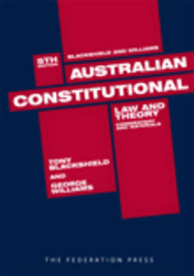 Australian Constitutional Law and Theory: Commentary and Materials