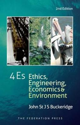4Es: Ethics, Engineering, Economics and Environment