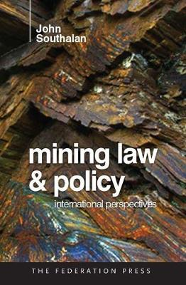 Mining Law and Policy: International Perspectives