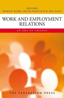 Work and Employment Relations: An Era of Change