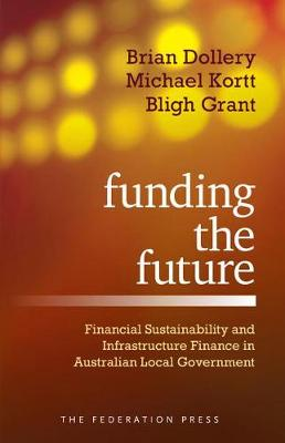 Funding the Future: Financial Sustainability and Infrastructure Finance in Australian Local Government