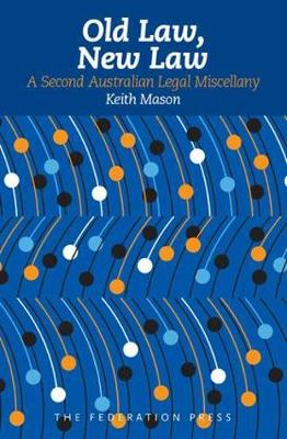 Old Law, New Law: A Second Australian Legal Miscellany