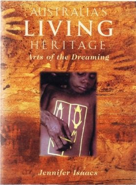 Australia's Living Heritage: Arts of the Dreaming: Arts of the Dreaming.