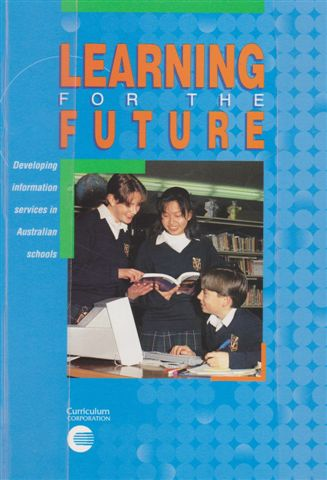 Learning for the Future: Developing Information Services in Australian Schools
