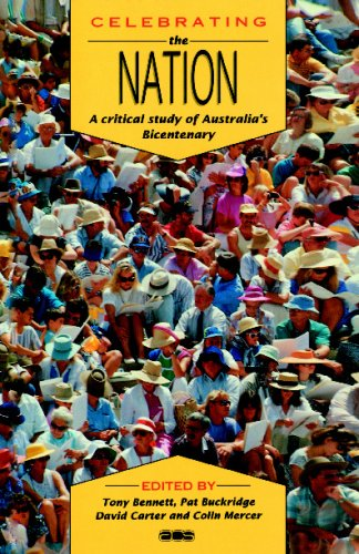 Celebrating the Nation: A Critical Study of Australia's Bicentenary