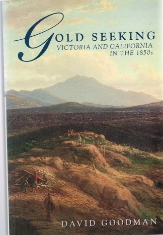 Goldseeking: Victoria and California in the 1850s