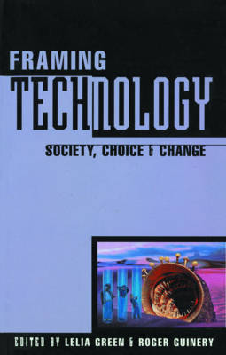 Framing Technology: Society, Choice and Change
