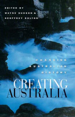 Creating Australia: Changing Australian History