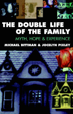 The Double Life of the Family: Myth, Hope and Experience