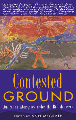 Contested Ground: Australian Aborigines under the British Crown