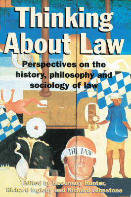 Thinking About Law: Perspectives on the History, Philosophy and Sociology of Law