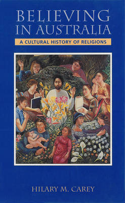 Believing in Australia: A Cultural History of Religions