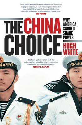 The China Choice: Why America Should Share Power