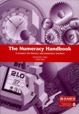 The Numeracy Handbook: a Resource for Literacy and Numeracy Teachers: A Resource for Literacy and Numeracy Teachers