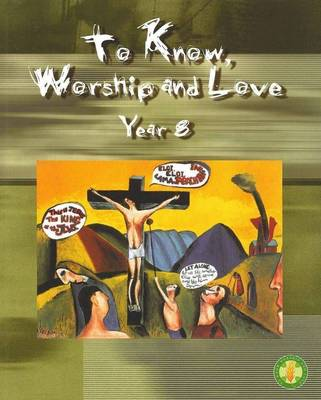 To Know Worship and Love: Year 8