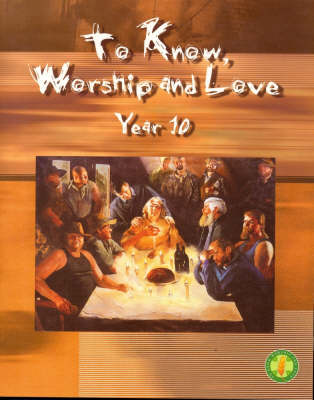 To Know Worship and Love: Year 10