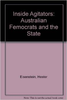 Inside Agitators: Australian Femocrats and the State