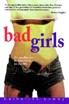 Bad Girls: Media, Sex and Feminism in the 90s