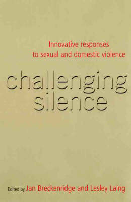 Challenging Silence: Innovative Responses to Sexual and Domestic Violence