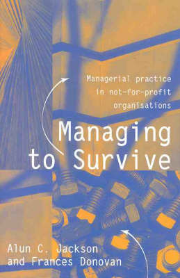 Managing to Survive: Managerial Practice in Not-for-Profit Organisations