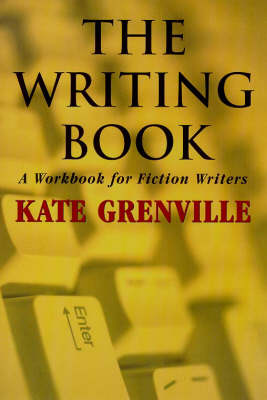 The Writing Book: A Workbook for Fiction Writers