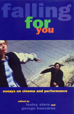 Falling for You: Essays on Cinema and Performance