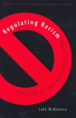 Regulating Racism: Racial Vilification Laws in Australia