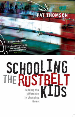 Schooling the Rustbelt Kids: Making the Difference in Changing Times
