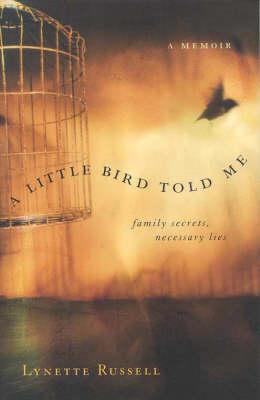 A Little Bird Told Me: Family Secrets, Necessary Lies