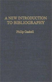 A New Introduction to Bibliography: The Classic Manual of Bibliography