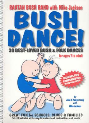 Bush Dance!: 30 Best Loved Bush and Folk Dances