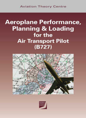 Aeroplane Performance, Planning and Loading for the Air Transport Pilot