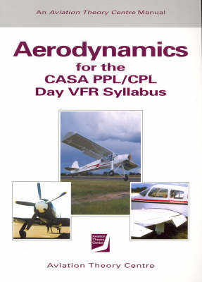 Aeroydynamics: For Private and Commercial Pilot Licences: Vol.2 of 2