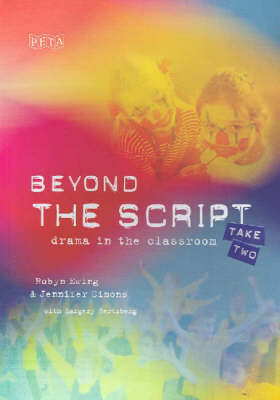 Beyond the Script: Take 2 - Drama in the Classroom