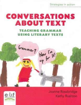 Conversations About Text: Teaching Grammar Using Literary Texts