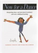 Now for a Dance: Integrating Dance and Movement in Primary and Early Childhood Learning